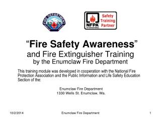 """ Fire Safety Awareness "" and Fire Extinguisher Training by the Enumclaw Fire Department"