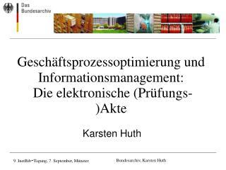 Geschäftsprozessoptimierung und Informationsmanagement:  Die elektronische (Prüfungs-)Akte