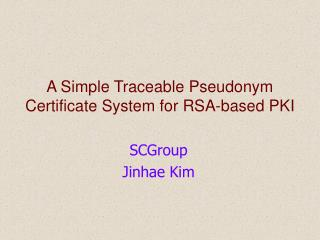 A Simple Traceable Pseudonym Certificate System for RSA-based PKI