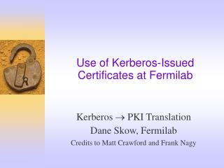 Use of Kerberos-Issued Certificates at Fermilab