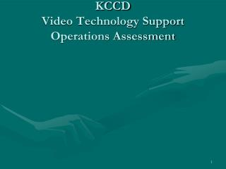 KCCD Video Technology Support Operations Assessment