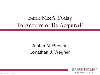 Bank M&A Today To Acquire or Be Acquired?