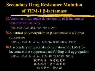 Secondary Drug Resistance Mutation of TEM-1  -lactamase