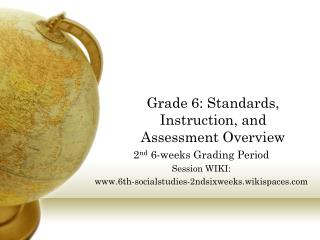 Grade 6: Standards, Instruction, and Assessment Overview