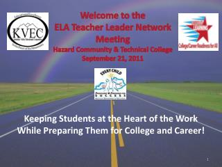 Keeping Students at the Heart of the Work While Preparing Them for College and Career!