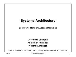 Systems Architecture  Lecture 1:  Random Access Machines