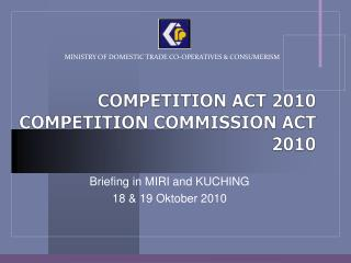COMPETITION ACT 2010 COMPETITION COMMISSION ACT 2010