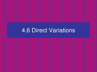 4.6  Direct Variations