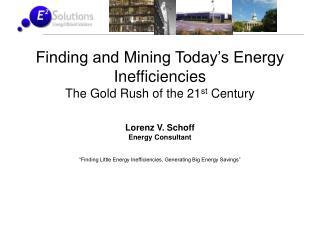 Finding and Mining Today's Energy Inefficiencies  The Gold Rush of the 21 st  Century