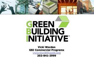 Vicki Worden GBI Commercial Programs vworden@thegbi 202-841-2999