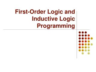 First-Order Logic and Inductive Logic Programming