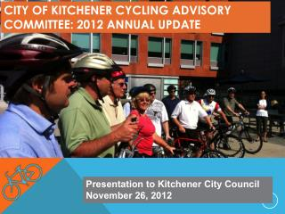 City of Kitchener Cycling Advisory Committee: 2012 annual update
