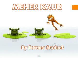 MEHER KAUR