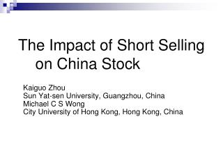 The Impact of Short Selling on China Stock  Prices