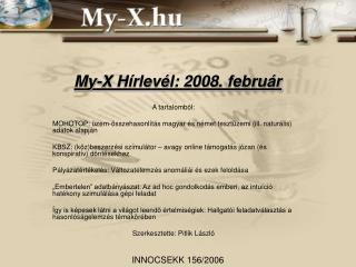 My-X Hírlevél: 2008. február