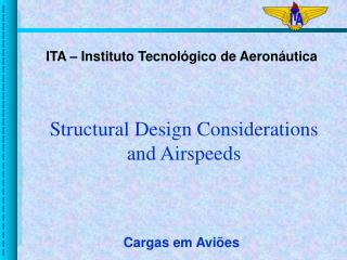 Structural Design Considerations  and Airspeeds
