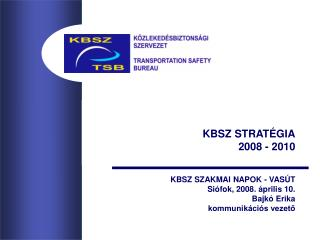 KBSZ STRATÉGIA  2008 - 2010