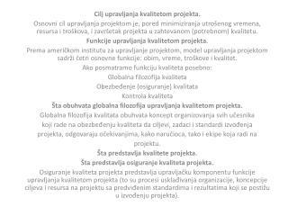 Cilj upravljanja kvalitetom projekta.