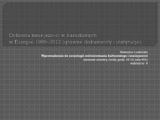 Ochrona mniejszości w narodowych  w Europie 1989–2012 (główne dokumenty i instytucje)