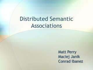 Distributed Semantic Associations