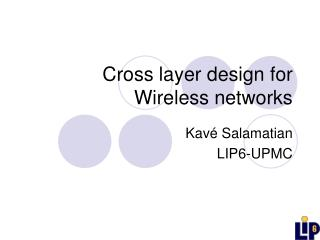 Cross layer design for Wireless networks