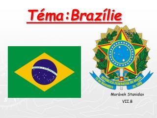 Téma:Brazílie