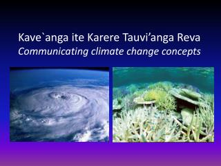 Kave`anga ite Karere Tauvi'anga Reva Communicating climate change concepts