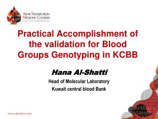Practical Accomplishment of the validation for Blood Groups Genotyping in KCBB