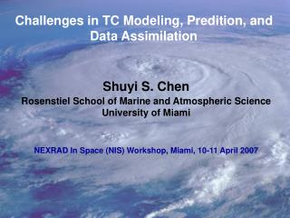 Challenges in TC Modeling, Predition, and Data Assimilation