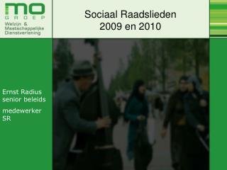 Sociaal Raadslieden  2009 en 2010