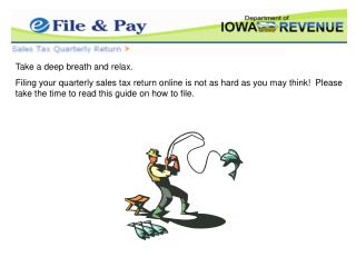 Take a deep breath and relax. Filing your quarterly sales tax return online is not as hard as you may think  Please take