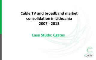 Cable TV and broadband market consolidation in Lithuania 2007 - 2013