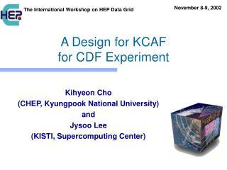 A Design for KCAF  for CDF Experiment