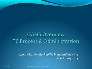 Legal Citation Markup TC Inaugural Meeting 12 February 2014