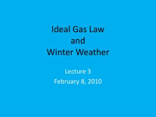 Ideal Gas Law and  Winter Weather