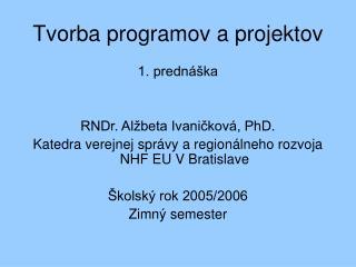Tvorba programov a projektov