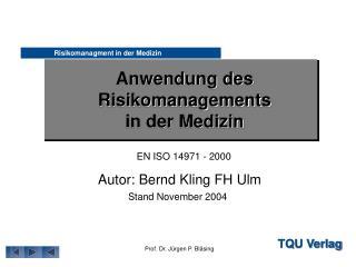 Anwendung des Risikomanagements  in der Medizin