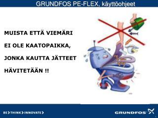 GRUNDFOS  PE-FLEX, käyttöohjeet