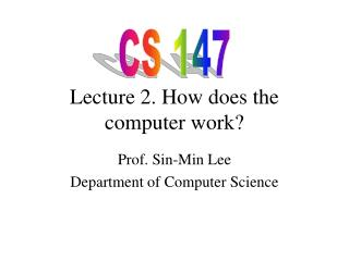 Lecture 2. How does the computer work?
