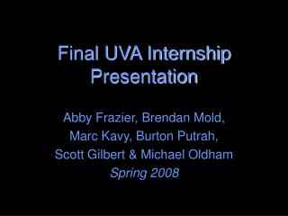 Final UVA Internship Presentation