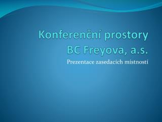 Konferenční prostory BC Freyova, a.s.