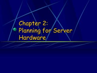 Chapter 2:  Planning for Server Hardware