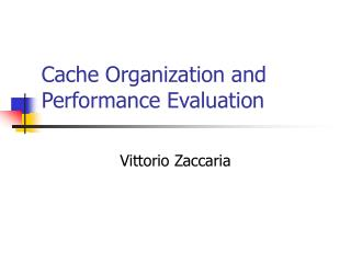 Cache Organization and Performance Evaluation