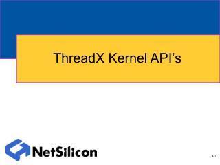 ThreadX Kernel API's