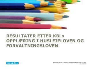 Resultater etter  KBL s opplæring i husleieloven og forvaltningsloven