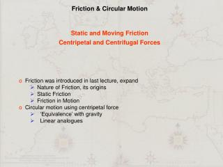 Friction & Circular Motion Static and Moving Friction Centripetal and Centrifugal Forces
