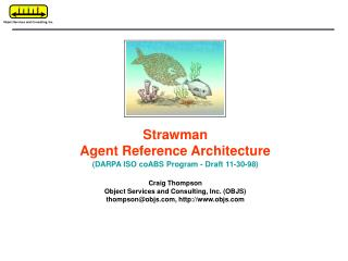 Strawman Agent Reference Architecture (DARPA ISO coABS Program - Draft 11-30-98) Craig Thompson