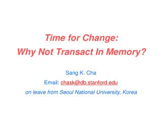 Time for Change: Why Not Transact In Memory?