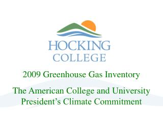 2009 Greenhouse Gas Inventory  The American College and University President's Climate Commitment