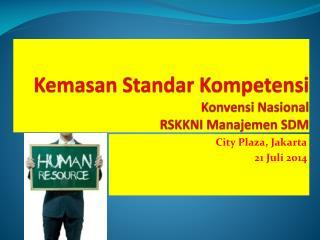 Kemasan Standar  Kompetensi Konvensi Nasional R SKKNI Manajemen SDM